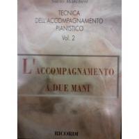 Tecnica dell' accompagnamento pianistico Vol. 2 L'accompagnamento a due mani - Ricordi